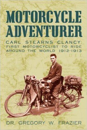 Carl Stearns Clancy: Primer viaje en moto alrededor del Mundo 1912-1913